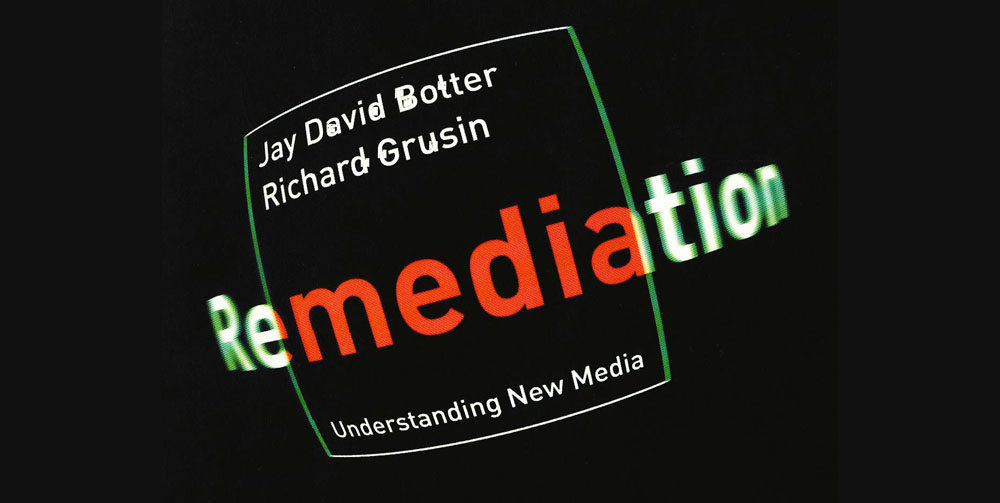 Bolter_Jay_David_Grusin_Richard_Remediation_Understanding_New_Media_low_quality1-1