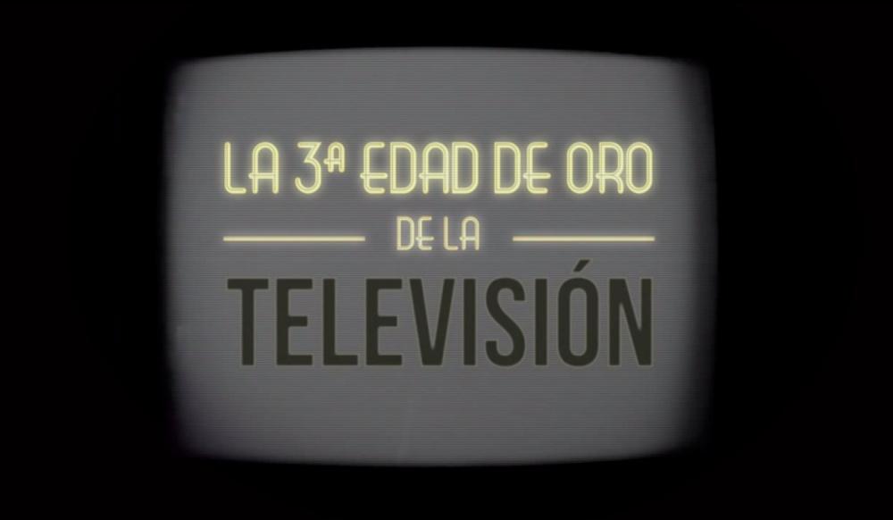 MOOC La 3a Edad de Oro de la TV (3/3)