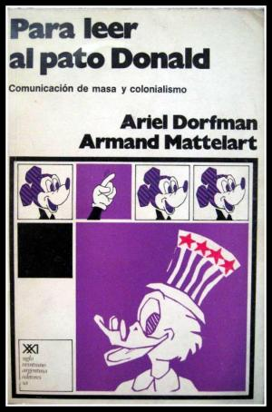 ariel-dorfman-armand-mattelart-para-leer-al-pato-donald_
